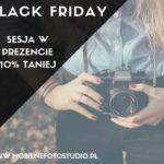 Black Friday Sesja w Prezencie 10% taniej